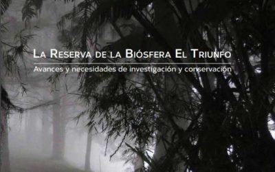 """Descarga el libro """"La Reserva de la Biósfera El Triunfo, avances y necesidades de investigación y conservación"""""""