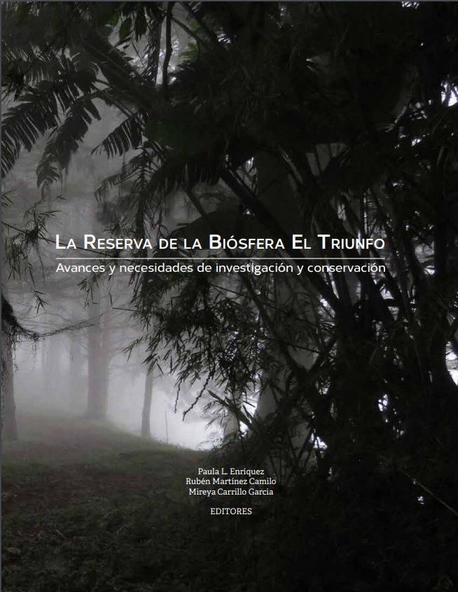 Descarga el libro «La Reserva de la Biósfera El Triunfo, avances y necesidades de investigación y conservación»