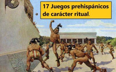 PDF – 17 Juegos prehispánicos de carácter ritual.