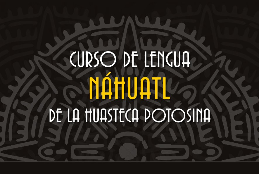 Curso de lengua náhuatl de la Huasteca Potosina
