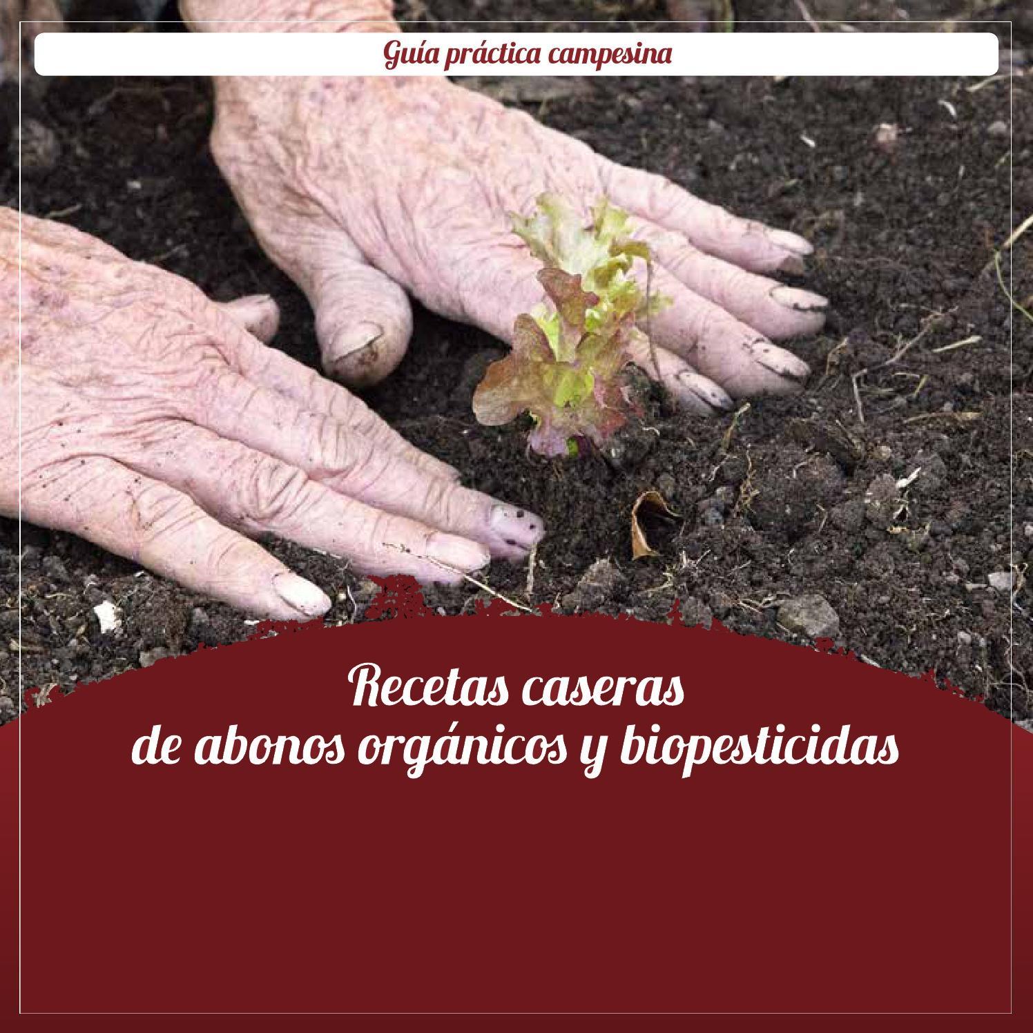 BIOPESTICIDAS: 12 recetas caseras. Guía práctica campesina.