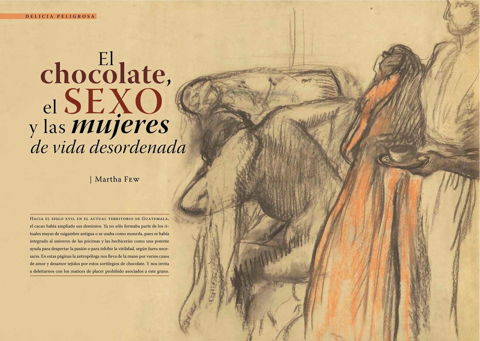 Chocolate, SEXO y mujeres de la vida desordenada.