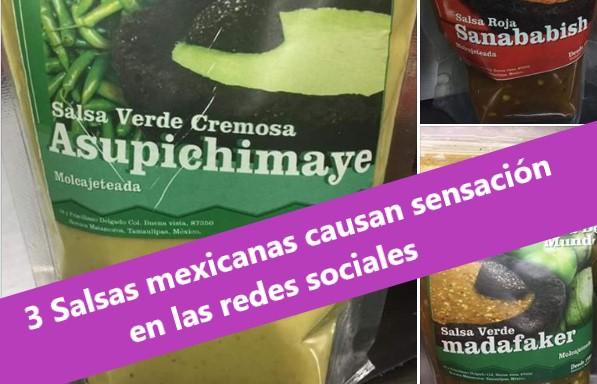 'Madafaker', 'sanababish' y 'asupichimaye' 3 salsas mexicanas que arrasan en redes sociales.