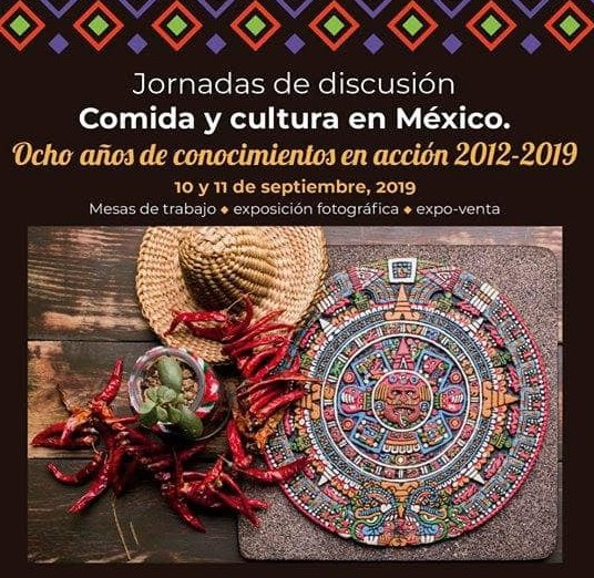 """""""Comida y cultura en México"""". Ocho años de conocimientos en acción. Jornadas de discusión."""