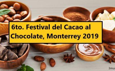 No te pierdas el 6to. Festival del Cacao al Chocolate Monterrey 2019