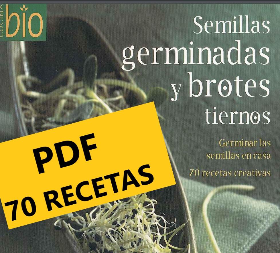 Semillas germinadas y brotes + 70 Recetas
