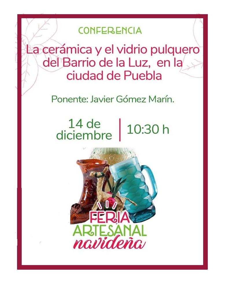 Conferencia: «La Cerámica y el Vidrio Pulquero del Barrio de la Luz, en la ciudad de Puebla»