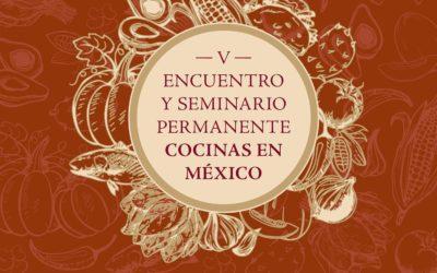 Quinto Encuentro y Seminario Permanente Cocinas en México
