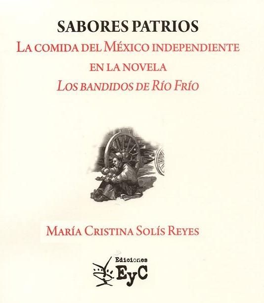 """El libro SABORES PATRIOS – """"Los bandidos de Río Frío""""."""