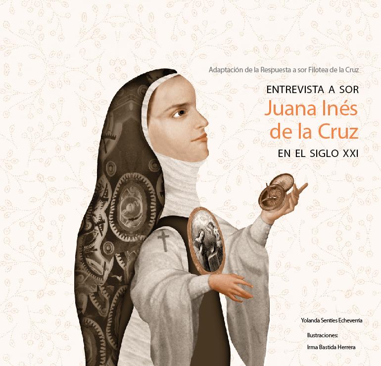Literatura juvenil «Entrevista a Sor Juana Inés de la Cruz en el siglo XXI»