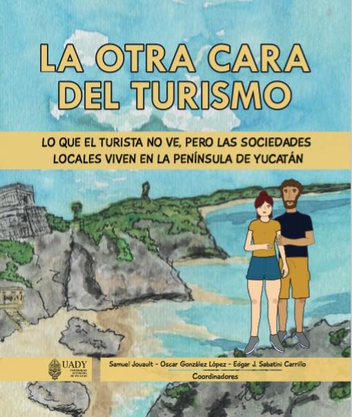 COMIC «La otra cara del Turismo»; lo que el turista no ve en la Península de Yucatán