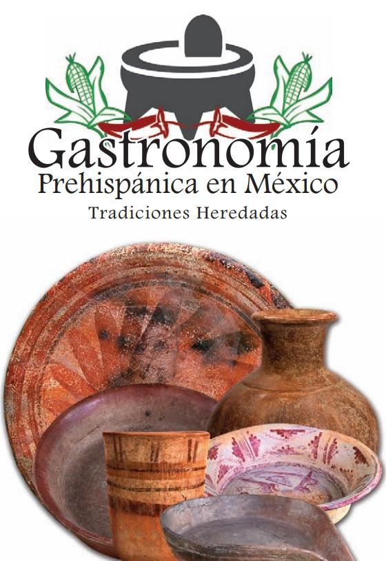 Descarga el Libro «Gastronomía Prehispánica en México TRADICIONES Heredadas» publicado por Fundación Cultural Armella Spitalier