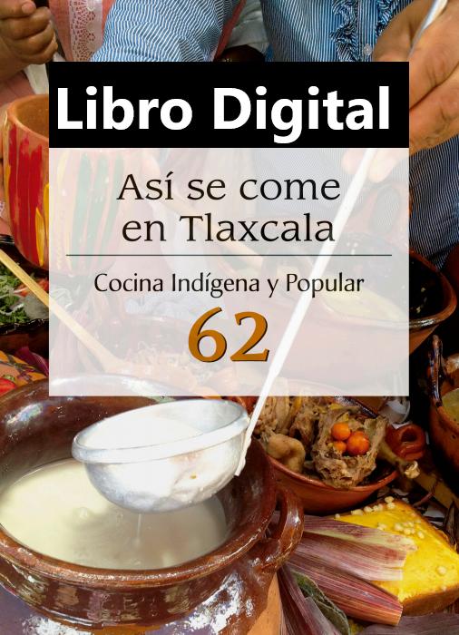 """Libro Digital """"Así se come en Tlaxcala"""" (Cocina Indígena y Popular 62)  Yolanda Ramos Galicia"""
