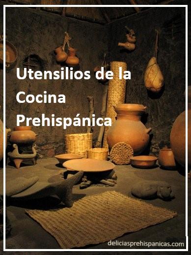 Conoce 30 Utensilios Prehispánicos que talvez seguimos usando hoy día