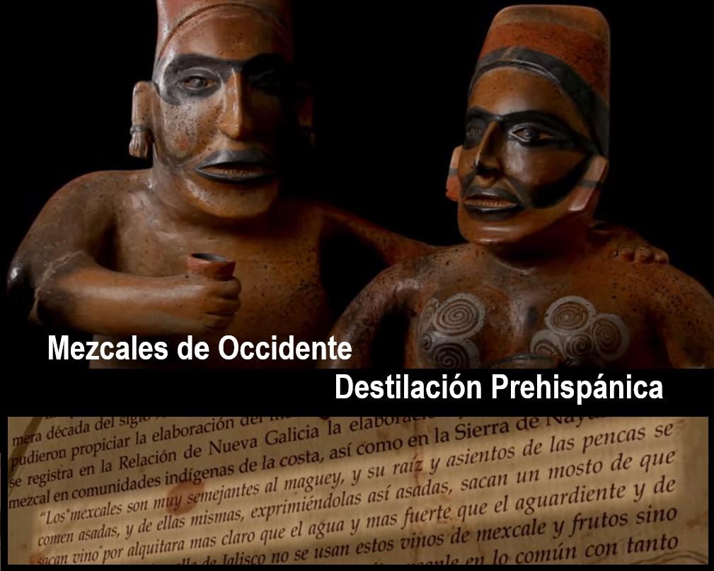 El MEZCAL y la posible Destilación Prehispánica en Occidente