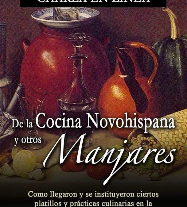Charla en Vivo: Cocina Novohispana, gastronomía y otros placeres