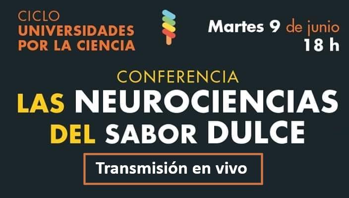 CONFERENCIA «Las neurociencias del sabor DULCE» (No te pierdas la transmisión en vivo)