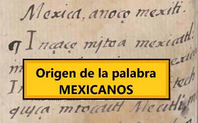Origen de la palabra MEXICANO según el Códice Florentino: