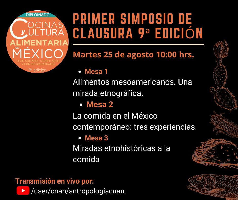 #EnVivo Simposio del diplomado «Cocinas y cultura alimentaria en México. Usos sociales, significados y contextos rituales.»