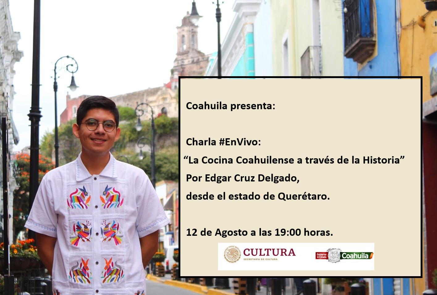 Charla #EnVivo «La Cocina Coahuilense através de la Historia» por Edgar Cruz Delgado.