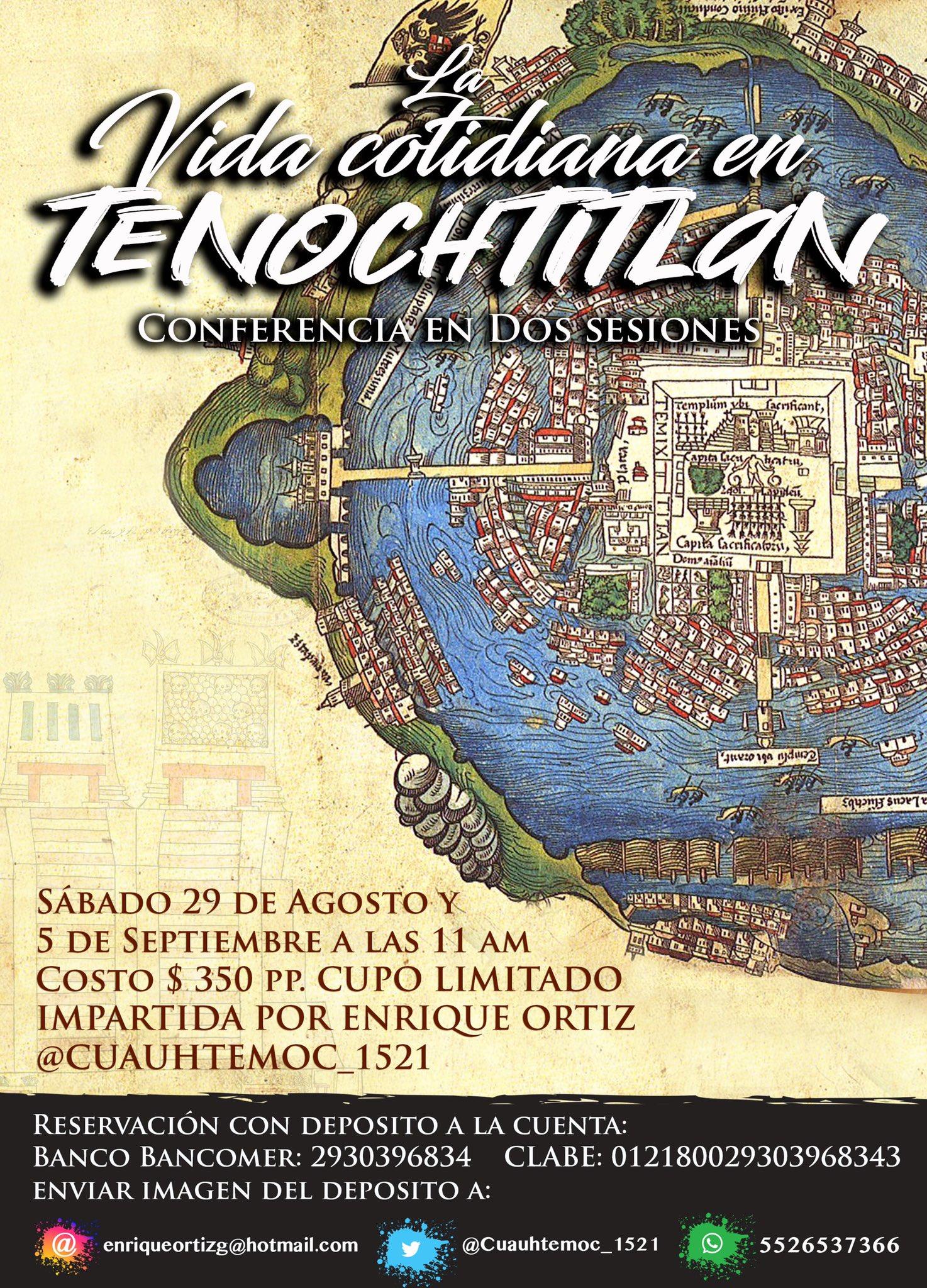 Conferencia: «La vida cotidiana en TENOCHTITLAN» con @Cuauhtemoc_1521