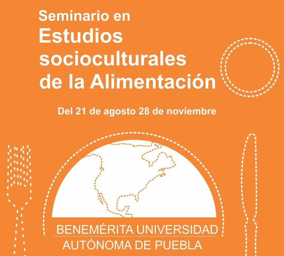 La BUAP invita al SEMINARIO:  «Estudios Socioculturales de la Alimentación»
