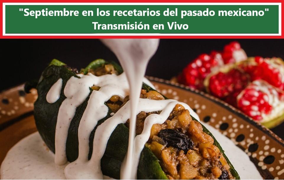 Evento #EnVivo «Septiembre en los recetarios del pasado mexicano» Transmisión en Vivo
