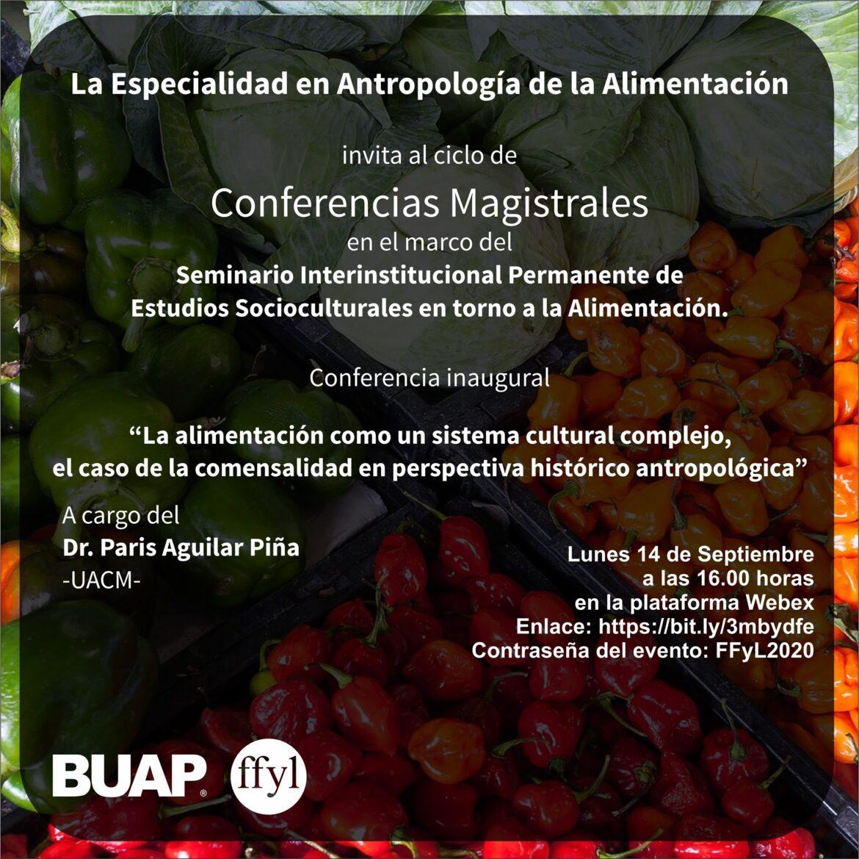 """Conferencia #EnVivo: """"La alimentación como un sistema cultural complejo, el caso de la comensalidad en perspectiva histórico antropológica"""""""