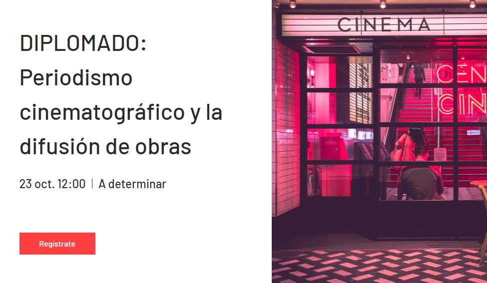 DIPLOMADO: Periodismo cinematográfico y la difusión de obras – MICMX