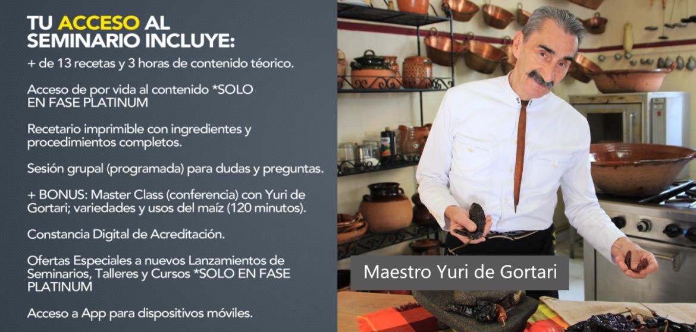 Inscribete al «Seminario del Maíz Online» con el reconocido Chef Yuri de Gortari